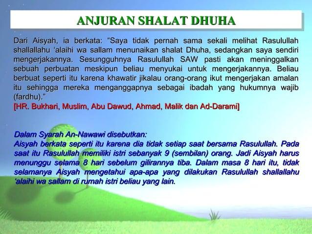 """ANJURAN SHALAT DHUHA                 ANJURAN SHALAT DHUHADari Aisyah, ia berkata: """"Saya tidak pernah sama sekali melihat R..."""