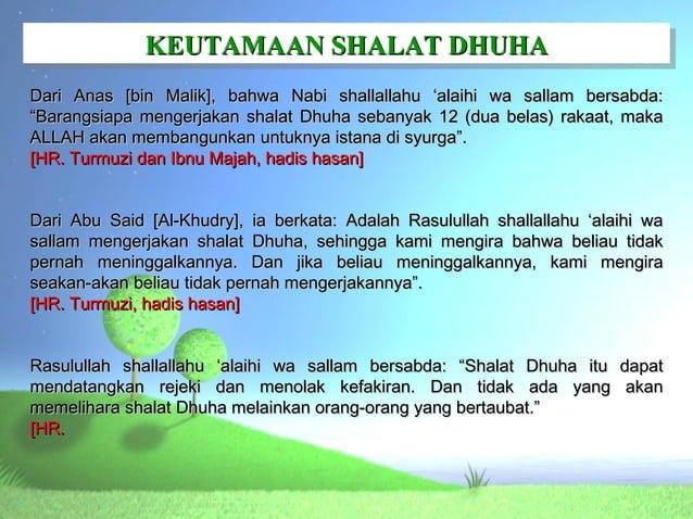KEUTAMAAN SHALAT DHUHA              KEUTAMAAN SHALAT DHUHADari Anas [bin Malik], bahwa Nabi shallallahu 'alaihi wa sallam ...
