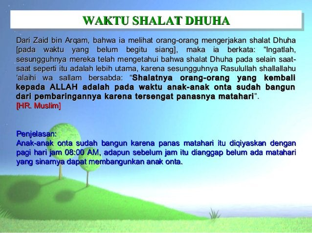 WAKTU SHALAT DHUHA                  WAKTU SHALAT DHUHADari Zaid bin Arqam, bahwa ia melihat orang-orang mengerjakan shalat...