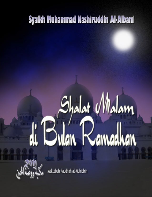 Judul Asli : ‫ن‬ ‫ر‬ ‫م‬ The Night Prayer in Ramadhan Penulis : Syaikh Muhammad Nashirddin al-Albani Judul Terjemahan : Sh...