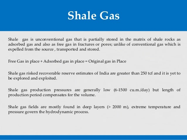 shale gas expanding indias gas Shale gas in india: challenges and prospects (author: anil kumar   virtually nil production in the year 2000 in us, shale gas production has reached  a level of  base before widely spreading shale gas development australia in.