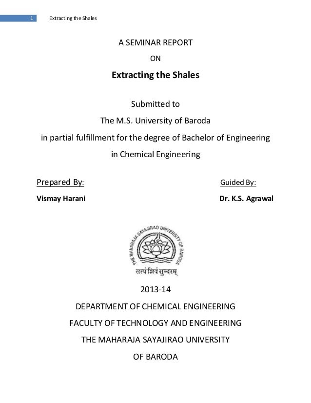 1 Extracting the Shales A SEMINAR REPORT ON Extracting the Shales Submitted to The M.S. University of Baroda in partial fu...