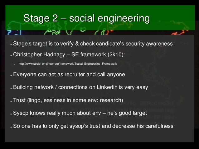 Stage 2 – social engineering ●  Stage's target is to verify & check candidate's security awareness  ●  Christopher Hadnagy...