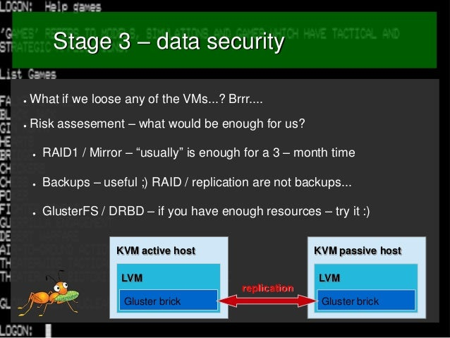 Stage 3 – data security ●  What if we loose any of the VMs...? Brrr....  ●  Risk assesement – what would be enough for us?...