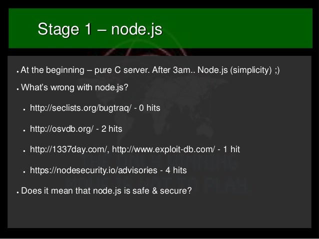 Stage 1 – node.js ●  At the beginning – pure C server. After 3am.. Node.js (simplicity) ;)  ●  What's wrong with node.js? ...