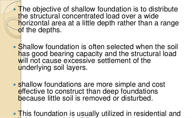 deep and shallow foundations Shallow and deep foundations: structural engineering mea provides a full range of structural engineer services including research and development, subsurface investigations, feasibility studies, and more for a multitude of projects.