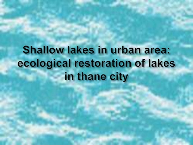  Thane city historically for the existence of the several shallow lakes  Thane municipal corporation(TMC) has taken trem...