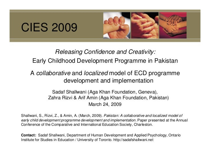 CIES 2009              Releasing Confidence and Creativity:      Early Childhood Development Programme in Pakistan     A c...