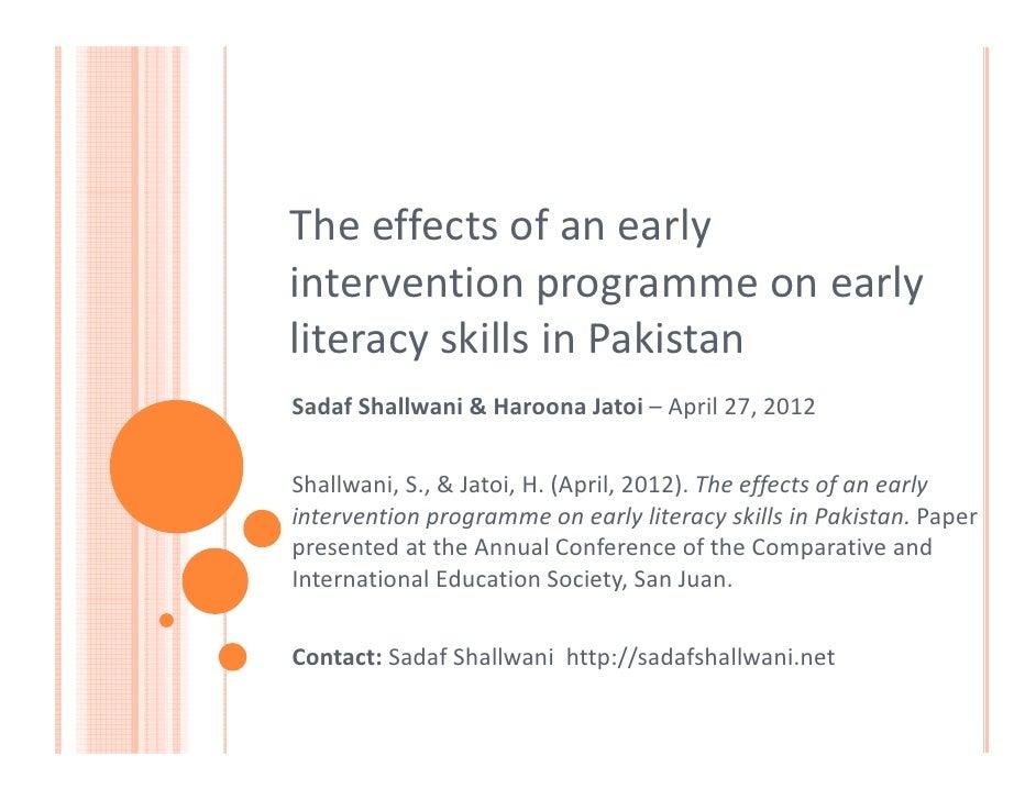 The effects of an earlyintervention programme on earlyliteracy skills in PakistanSadaf Shallwani & Haroona Jatoi – April 2...