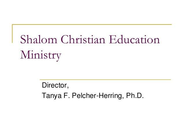 Shalom Christian Education Ministry Director, Tanya F. Pelcher-Herring, Ph.D.