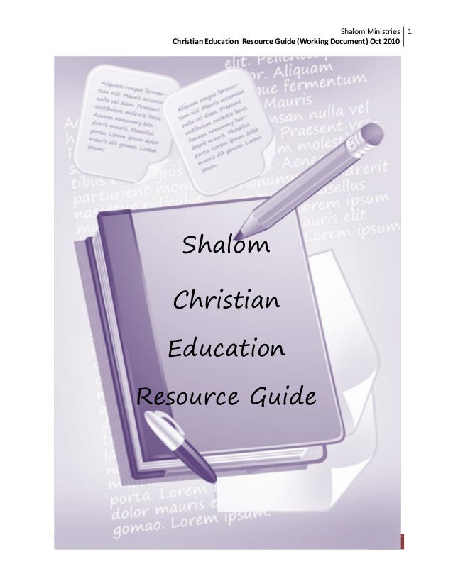 Shalom Ministries Christian Education Resource Guide (Working Document) Oct 2010 1 Shalom Ministries |Christian Education ...