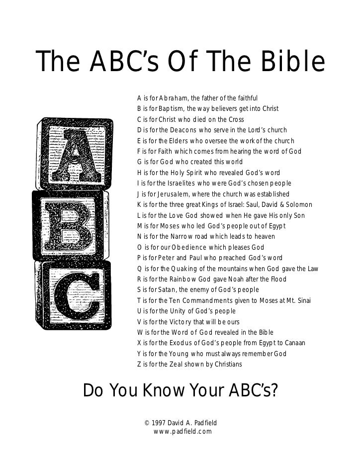 The ABC's Of The Bible         A is for Abraham, the father of the faithful         B is for Baptism, the way believers ge...