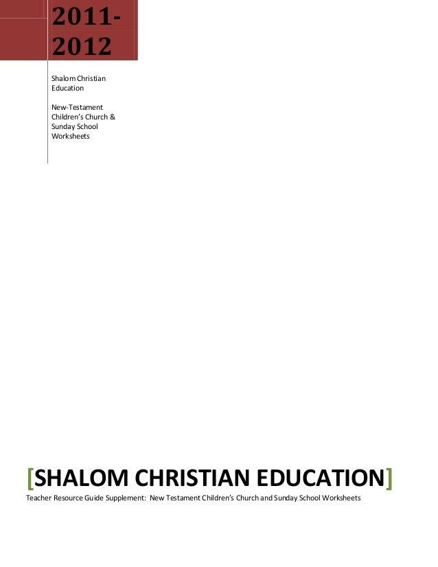 2011- 2012 Shalom Christian Education New-Testament Children's Church & Sunday School Worksheets [SHALOM CHRISTIAN EDUCATI...