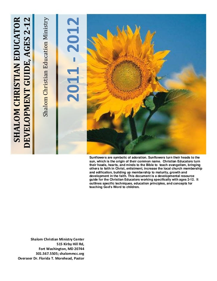 2011 - 2012 SHALOM CHRISTIAN EDUCATORDEVELOPMENT GUIDE, AGES 2-12                               Shalom Christian Education...