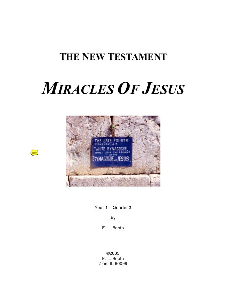 THE NEW TESTAMENTMIRACLES OF JESUS       Year 1 – Quarter 3              by          F. L. Booth             ©2005        ...