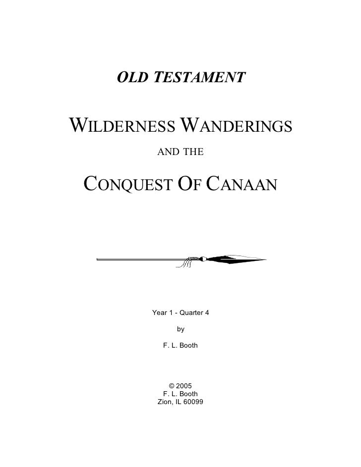 OLD TESTAMENTWILDERNESS WANDERINGS        AND THE CONQUEST OF CANAAN       Year 1 - Quarter 4              by          F. ...