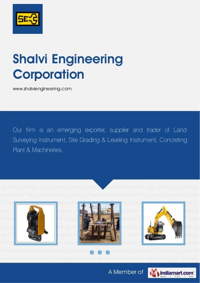 A Member ofShalvi EngineeringCorporationwww.shalviengineering.comLand Surveying Instrument Geotechnical Machine Site Gradi...