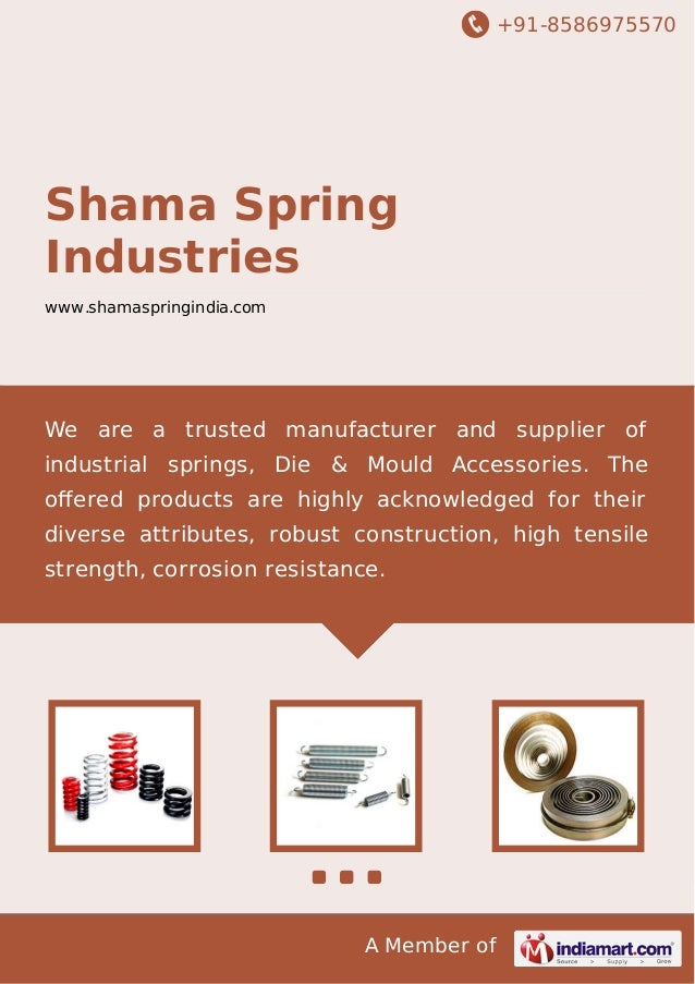 +91-8586975570 A Member of Shama Spring Industries www.shamaspringindia.com We are a trusted manufacturer and supplier of ...