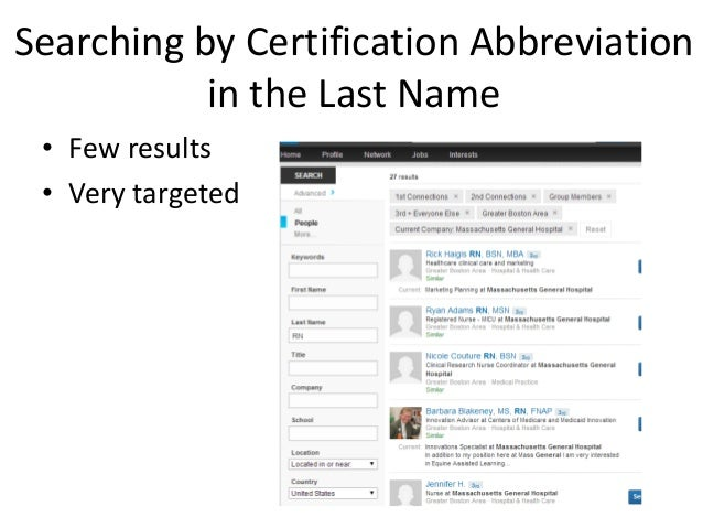 Searching by Certification Abbreviation in the Last Name • Few results • Very targeted