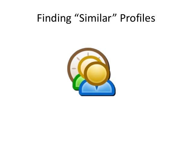 "Finding ""Similar"" Profiles"