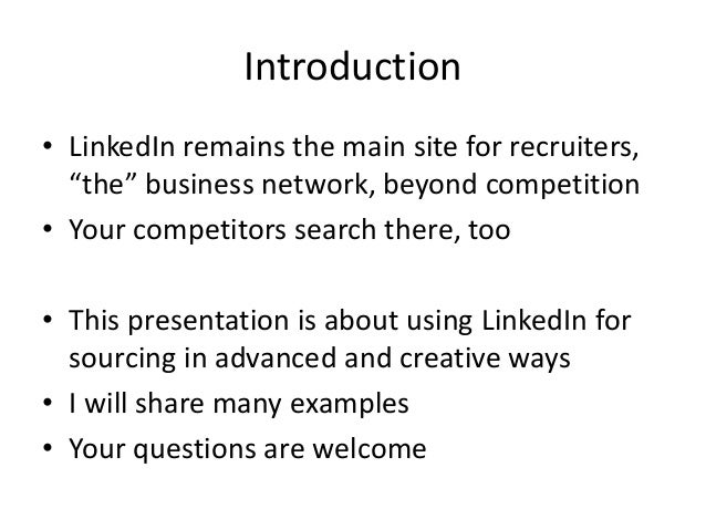 """Introduction • LinkedIn remains the main site for recruiters, """"the"""" business network, beyond competition • Your competitor..."""