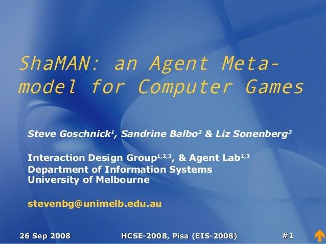 26 Sep 200826 Sep 2008 HCSE-2008, Pisa (EIS-2008)HCSE-2008, Pisa (EIS-2008) ##11  ShaMAN: an Agent Meta- model for Comput...