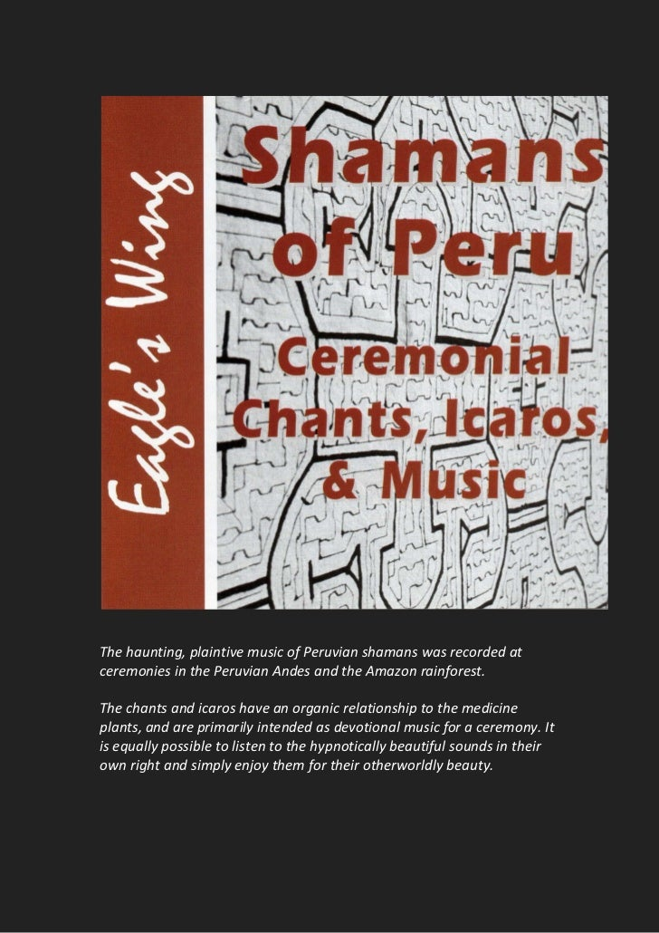 The haunting, plaintive music of Peruvian shamans was recorded atceremonies in the Peruvian Andes and the Amazon rainfores...