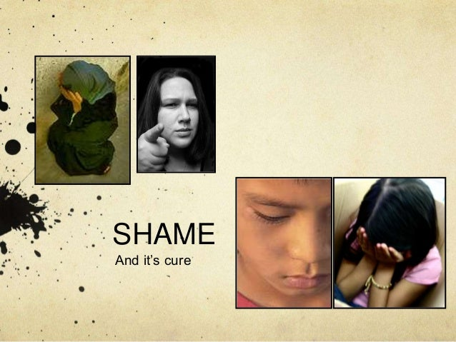 SHAME And it's cure