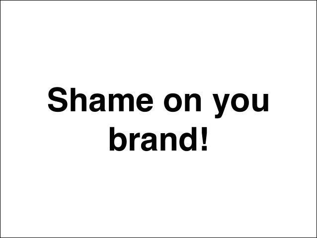 Shame on you brand!