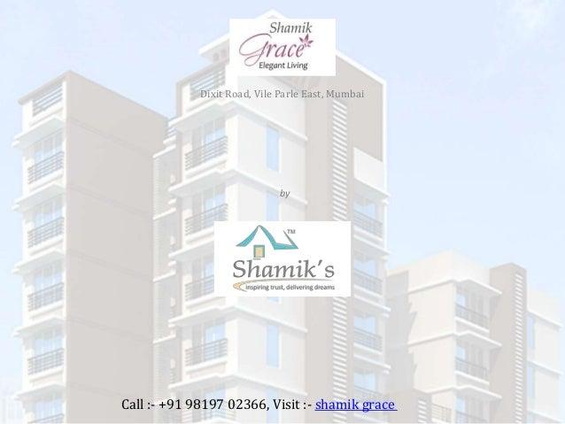 Shamik Grace Dixit Road, Vile Parle East, Mumbai Call :- +91 98197 02366, Visit :- shamik grace by Shamik Enterprises Pvt ...
