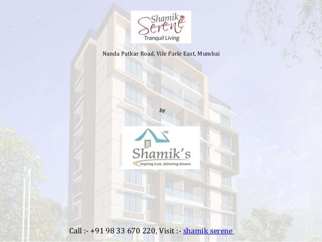 Shamik Serene Nanda Patkar Road, Vile Parle East, Mumbai Call :- +91 98 33 670 220, Visit :- shamik serene by Shamik Enter...