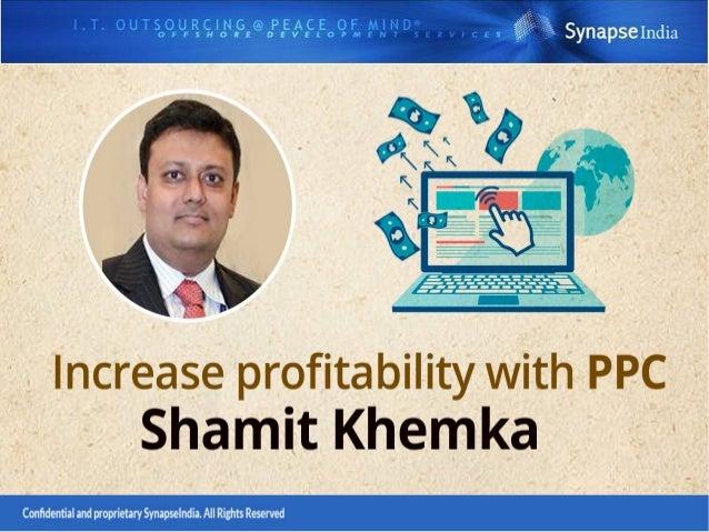 Follow Shamit Khemka On: https://in.linkedin.com/in/shamitkhemka http://shamitkhemka.tumblr.com/ http://synapseindia-manag...