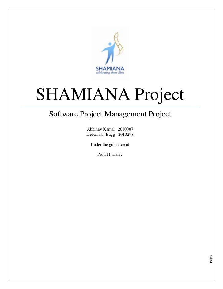 SHAMIANA Project Software Project Management Project           Abhinav Kamal 2010007           Debashish Bagg 2010298     ...
