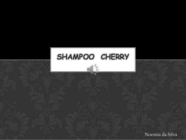 SHAMPOO CHERRY                 Noemia da Silva