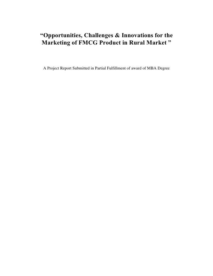 """Opportunities, Challenges & Innovations for the Marketing of FMCG Product in Rural Market ""<br />A Project Report Submitt..."