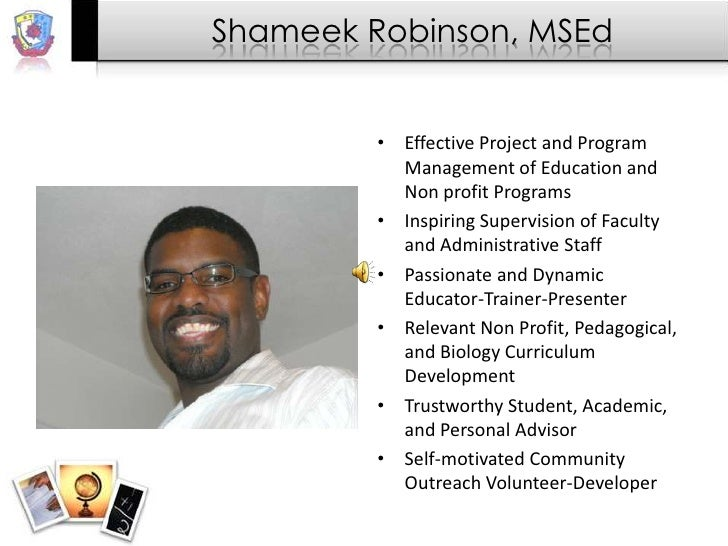 Shameek Robinson, MSEd<br />Effective Project and Program Management of Education and Non profit Programs <br />Inspiring ...