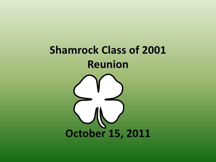 Shamrock Class of 2001      Reunion  October 15, 2011