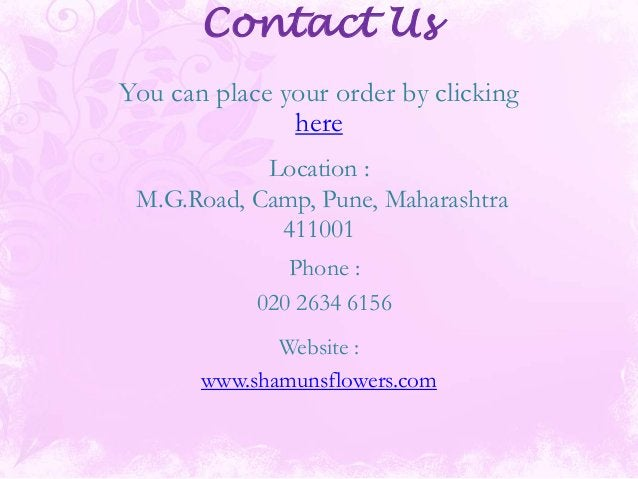 Contact Us You can place your order by clicking here Location : M.G.Road, Camp, Pune, Maharashtra 411001 Phone : 020 2634 ...
