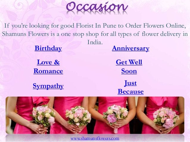 Occasion If you're looking for good Florist In Pune to Order Flowers Online, Shamuns Flowers is a one stop shop for all ty...