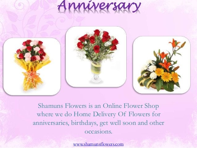 Anniversary Shamuns Flowers is an Online Flower Shop where we do Home Delivery Of Flowers for anniversaries, birthdays, ge...