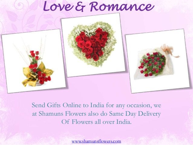 Love & Romance Send Gifts Online to India for any occasion, we at Shamuns Flowers also do Same Day Delivery Of Flowers all...