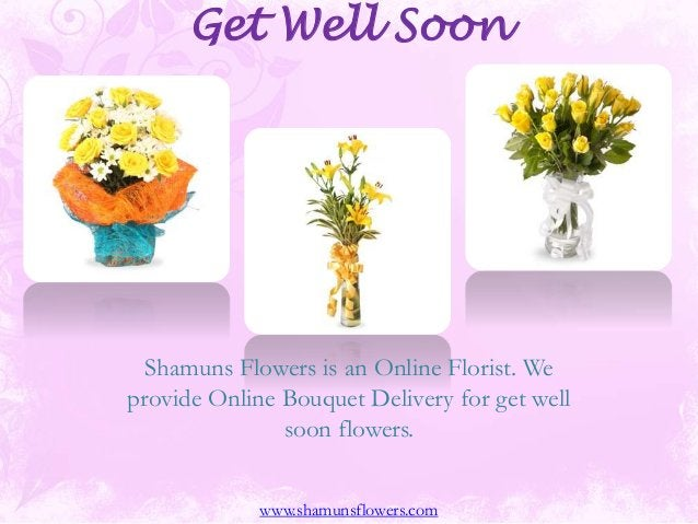 Get Well Soon Shamuns Flowers is an Online Florist. We provide Online Bouquet Delivery for get well soon flowers. www.sham...