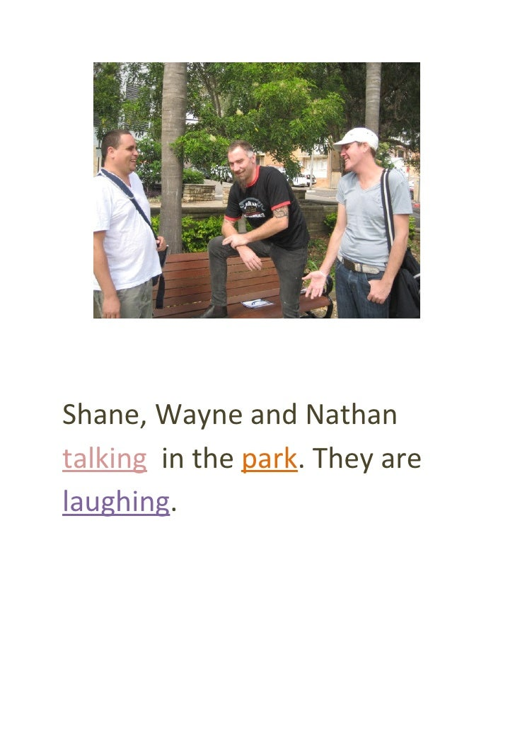 Shane, Wayne and Nathan talking in the park. They are laughing.