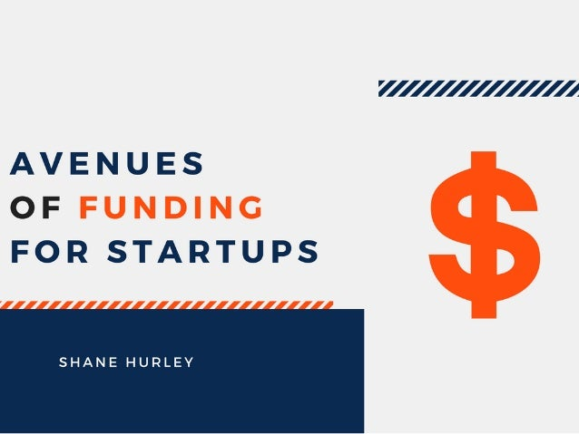 Shane Hurley: Avenues of Funding for Startups