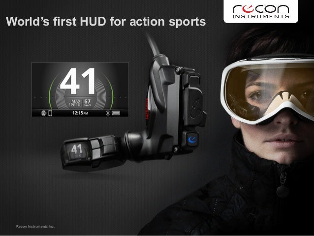 Recon Instruments Inc.World's first HUD for action sports