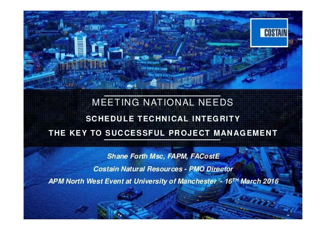 Technical Integrity of the Project Schedule MEETING NATIONAL NEEDS SCHEDULE TECHNICAL INTEGRITY THE KEY TO SUCCESSFUL PROJ...