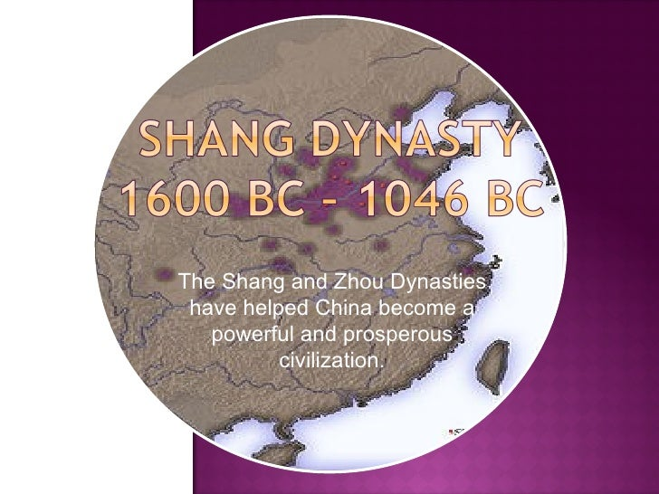 The Shang and Zhou Dynasties have helped China become a powerful and prosperous civilization.