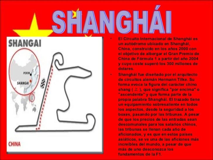<ul><li>El Circuito Internacional de Shanghái es un autódromo ubicado en Shanghái, China, construido en los años 2000 con ...
