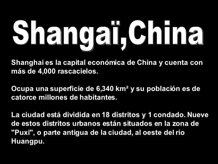 Shangaï,China Shanghai es la capital económica de China y cuenta con más de 4,000 rascacielos.  Ocupa una superficie de 6,...