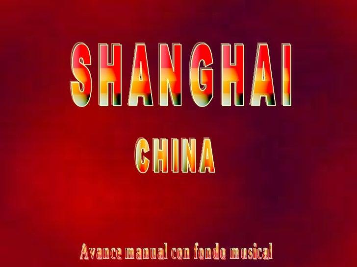 SHANGHAI CHINA Avance manual con fondo musical